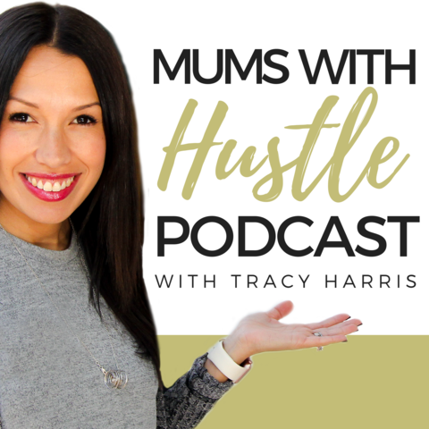 Tracy Harris - Mums with Hustle